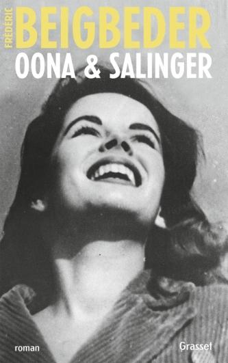 Oona & Salinger de Beigbeder.